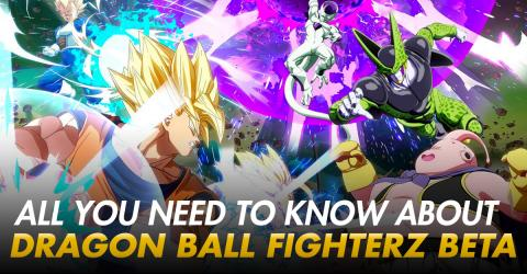Everything You Need To Know About The Dragon Ball FighterZ Open Beta!