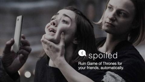 This App Will Send Game Of Thrones Spoilers To Your Enemies